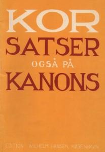 9 korsatser og 5 kanons Danske Folkekor & Wilhelm Hansen 1981